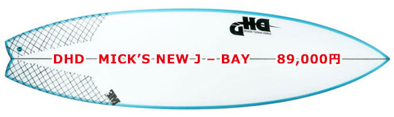 DHD	MICK'S NEW J-BAY 89,000円