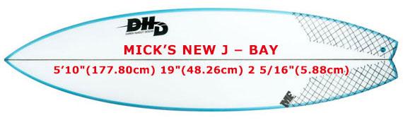 MICK'S NEW J - BAY